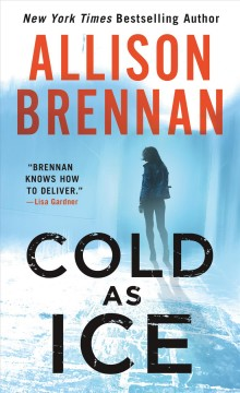 Cold as ice /  Allison Brennan.