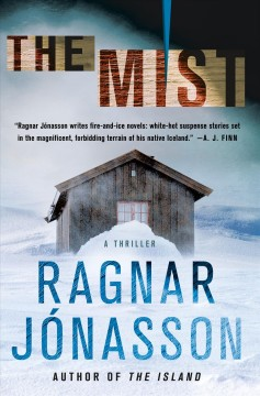 The mist /  Ragnar Jónasson ; translated from the Icelandic by Victoria Cribb. - Ragnar Jónasson ; translated from the Icelandic by Victoria Cribb.