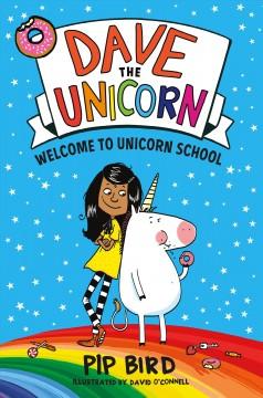 Welcome to unicorn school /  Pip Bird ; illustrated by David O'Connell. - Pip Bird ; illustrated by David O'Connell.
