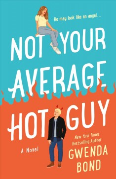 Not your average hot guy : a romantic comedy at the (possible) end of the world / Gwenda Bond. - Gwenda Bond.