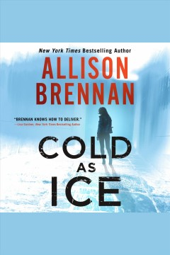 Cold as ice /  Allison Brennan. - Allison Brennan.