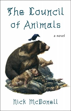 The council of animals /  Nick McDonell ; with illustrations by Thomas McDonell.