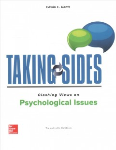 Taking sides : clashing views on psychological issues / Edwin E. Gantt. - Edwin E. Gantt.