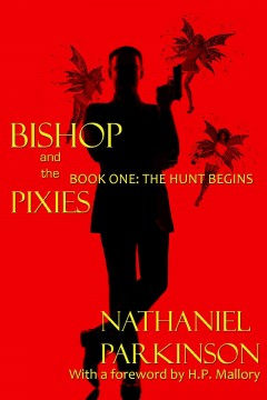 Bishop and the pixies /  Nathaniel Parkinson II.