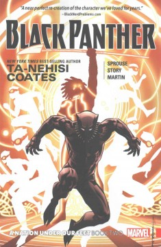 Black Panther : a nation under our feet Volume 2 / writer, Ta-Nehisi Coates ; pencils/layouts, Chris Sprouse ; inks/finishes, Karl Story with Walden Wong ; colors, Laura Martin ; letters, VC's Joe Sabino. - writer, Ta-Nehisi Coates ; pencils/layouts, Chris Sprouse ; inks/finishes, Karl Story with Walden Wong ; colors, Laura Martin ; letters, VC's Joe Sabino.