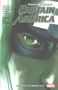 Captain America, Steve Rogers Volume 2, The trial of Maria Hill /  writer, Nick Spencer ; artists, Jesus Saiz - writer, Nick Spencer ; artists, Jesus Saiz