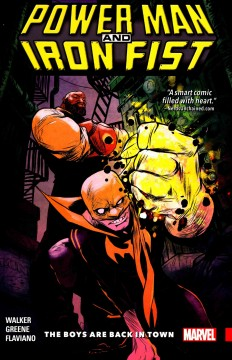 Power Man and Iron Fist Volume 1, The boys are back in town /  David Walker, writer ; Sanford Greene (#1-4), Flaviano (#5), artists ; Lee Loughridge (#1-4), John Rauch (#5), color artists; VC's Clayton Cowles, letterer.