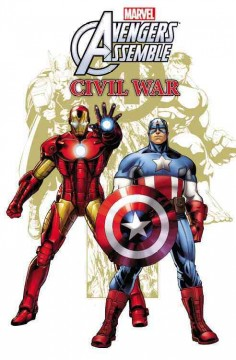 Avengers assemble : civil war / based on the TV series written by Danielle Wolff, Jacob Semahn, Kevin Burke & Chris