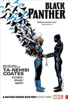 Black Panther : a nation under our feet Volume 3 / writer, Ta-Nehisi Coates ; artist, Brian Stelfreeze ; layouts, Chris Sprouse ; finishes, Karl Story, Goran Sudžuka, Walden Wong, Roberto Poggi ; inks, Brian Stelfreeze, Karl Story & Scott Hanna ; letterer, VC's Joe Sabino. - writer, Ta-Nehisi Coates ; artist, Brian Stelfreeze ; layouts, Chris Sprouse ; finishes, Karl Story, Goran Sudžuka, Walden Wong, Roberto Poggi ; inks, Brian Stelfreeze, Karl Story & Scott Hanna ; letterer, VC's Joe Sabino.
