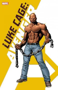 Luke Cage : avenger / Adam Glass [and 4 others], writers ; Dalibor Talajić [and 4 others], artists. - Adam Glass [and 4 others], writers ; Dalibor Talajić [and 4 others], artists.