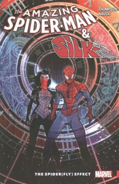 The amazing Spider-Man & Silk : the Spider(fly) effect / Robbie Thompson, writer ; Geoffo, layouts ; Todd Nauck with Tom Grummett (#5), pencilers ; Todd Nauck with Wayne Faucher (#2), inkers ; Veronica Gandini, colorist ; VC's Cory Petit, letterer.
