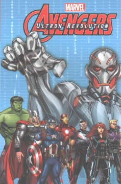 Marvel Avengers : Ultron revolution Volume 1 / adapted by Joe Carmagna ; based on the TV series. - adapted by Joe Carmagna ; based on the TV series.