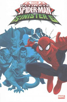 Ultimate Spider-Man vs. The Sinister Six Volume 1 /  based on the TV series written by Kevin Burke & Chris