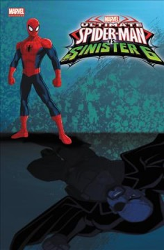 Ultimate Spider-Man vs. The Sinister 6 Volume 3 /  based on the TV series written by Gavin Hignight, Jacob Semahn, and Kevin Burke & Chris