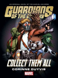 Guardians of the Galaxy : collect them all / Corinne Duyvis.