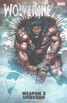 Wolverine : Weapon X Unbound