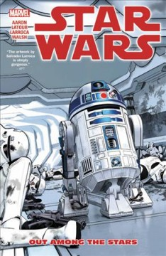 Star Wars Volume 6, Out among the stars /  writers, Jason Aaron, Dash Aaron, Jason Latour ; artists, Salvador Larroca, Andrea Sorrentino, Michael Walsh ; colorists, Edgar Delgado, Lee Loughridge ; letterers, VC's Joe Caramagna, VC's Clayton Cowles. - writers, Jason Aaron, Dash Aaron, Jason Latour ; artists, Salvador Larroca, Andrea Sorrentino, Michael Walsh ; colorists, Edgar Delgado, Lee Loughridge ; letterers, VC's Joe Caramagna, VC's Clayton Cowles.