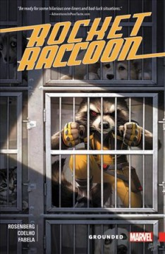 Rocket Raccoon : grounded / Matthew Rosenberg, writer ; Jorge Coelho, artist ; Antinio Fabeloa with Marcio Menyz (#4) & Rain Beredo (#5), color artists ; Jeff Eckleberry, letterer.