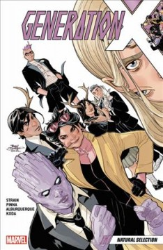 Generation X Volume 1, Natural selection /  writer, Christina Strain ; pencilers, Amilcar Pinna, Alberto Alburquerque & Eric Koda with Martin Morazzo ; inkers, Amilcar Pinna [and four others] ; color artists, Felipe Sobreiro [and three others] ; letterer, VC's Clayton Cowles ; cover artists, Terry Dodson & Rachel Dodson. - writer, Christina Strain ; pencilers, Amilcar Pinna, Alberto Alburquerque & Eric Koda with Martin Morazzo ; inkers, Amilcar Pinna [and four others] ; color artists, Felipe Sobreiro [and three others] ; letterer, VC's Clayton Cowles ; cover artists, Terry Dodson & Rachel Dodson.