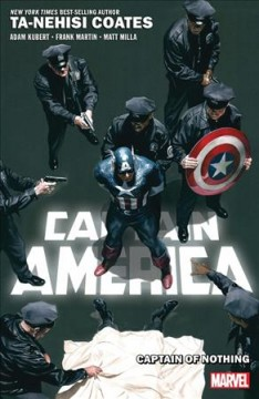 Captain America Volume 2, Captain of nothing /  Ta-Nehisi Coates, writer ; Adam Kubert, artist ; Frank Martin (#7-10) & Matt Milla (#11-12), colorists ; VC's Joe Caramagna, letterer. - Ta-Nehisi Coates, writer ; Adam Kubert, artist ; Frank Martin (#7-10) & Matt Milla (#11-12), colorists ; VC's Joe Caramagna, letterer.