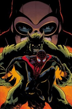 Miles Morales Volume 2, Bring on the bad guys /  Saladin Ahmed, Tom Taylor, writers ; Alitha Martinez, artist ; Ron Ackins, Cory Smith, penciler ; Dexter Vines, Jay Leisten, inker ; Alitha E. Martinez, Vanesa R. Del Rey, Javier Garron, Annie Wu, artist. - Saladin Ahmed, Tom Taylor, writers ; Alitha Martinez, artist ; Ron Ackins, Cory Smith, penciler ; Dexter Vines, Jay Leisten, inker ; Alitha E. Martinez, Vanesa R. Del Rey, Javier Garron, Annie Wu, artist.