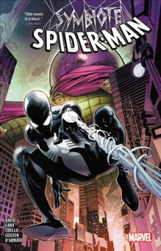 Symbiote Spider-Man /  Peter David, writer ; Greg Land, penciler ; Jay Leisten, inker ; Iban Coello, flashback sequence ; Frank D'Armata, colorist ; VC's Joe Sabino, letterer. - Peter David, writer ; Greg Land, penciler ; Jay Leisten, inker ; Iban Coello, flashback sequence ; Frank D'Armata, colorist ; VC's Joe Sabino, letterer.