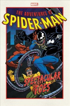 The adventures of Spider-Man :  writers, Nel Yomtov, Glenn Greenberg ; penciler, Alex Saviuk ; inkers, Rob Stull with Al Milgrom ; colorist, Kevin Tinsley ; letterer, Steve Dutro. - writers, Nel Yomtov, Glenn Greenberg ; penciler, Alex Saviuk ; inkers, Rob Stull with Al Milgrom ; colorist, Kevin Tinsley ; letterer, Steve Dutro.