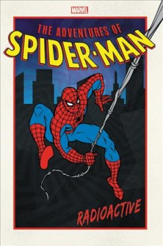 Adventures of Spider-Man : radioactive / Joey Cavalieri, Eric Fein, Mike Pellowski, Mike Kirschenbaum, Scott Proudfit, Dan Slott & Roger Brown with Mark Bernardo, writers ; John Romita Sr., Marie Severin, Jesse D. Orozco, Wayne Arthur Murray, Don Heck, Mary Wilshire, Kerry Gammill, Eric Doescher, Francis Mao, Ed Lazellari & Art Ruiz, pencilers ; Mike Esposito, Marie Severin, Wayne Arthur Murray, Greg Adams, Mike De Carlo, Dave Hunt & Jim Amash, inkers ; Kelly Corvese, Marie Severin, Bob Sharen, Wayne Artuhur Murray & Garry Black, colorists ; John Costanza, Gary Fields, Gaspar Saladino, Steve Haynie, Susan Crespi & Loretta Krol, letterers. - Joey Cavalieri, Eric Fein, Mike Pellowski, Mike Kirschenbaum, Scott Proudfit, Dan Slott & Roger Brown with Mark Bernardo, writers ; John Romita Sr., Marie Severin, Jesse D. Orozco, Wayne Arthur Murray, Don Heck, Mary Wilshire, Kerry Gammill, Eric Doescher, Francis Mao, Ed Lazellari & Art Ruiz, pencilers ; Mike Esposito, Marie Severin, Wayne Arthur Murray, Greg Adams, Mike De Carlo, Dave Hunt & Jim Amash, inkers ; Kelly Corvese, Marie Severin, Bob Sharen, Wayne Artuhur Murray & Garry Black, colorists ; John Costanza, Gary Fields, Gaspar Saladino, Steve Haynie, Susan Crespi & Loretta Krol, letterers.