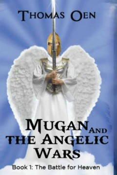 Mugan and the angelic wars.  Thomas Oen.