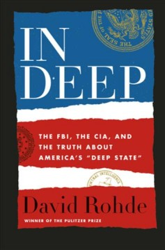 In deep : the FBI, the CIA, and the truth about America's
