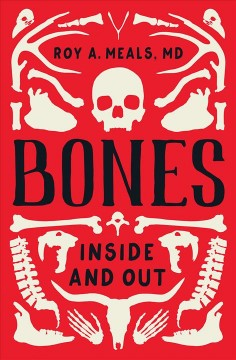 Bones : inside and out / Roy A. Meals, MD.