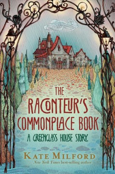 The raconteur's commonplace book /  by Phineas Amalgam ; edited by Kate Milford ; with illustrations by Nicole Wong. - by Phineas Amalgam ; edited by Kate Milford ; with illustrations by Nicole Wong.