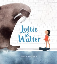 Lottie & Walter /  by Anna Walker.