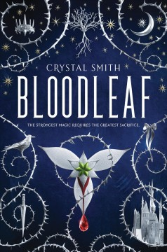 Bloodleaf /  by Crystal Smith. - by Crystal Smith.