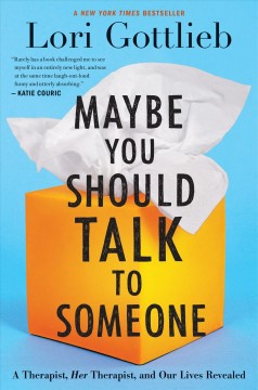 Maybe You Should Talk To Someone / Lori Gottlieb - Lori Gottlieb