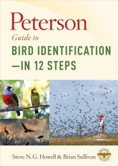Peterson guide to bird identification -- in 12 steps /  Steve N.G. Howell and Brian L. Sullivan.