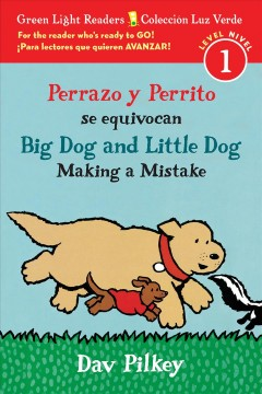 Perrazo y Perrito se equivocan = Big Dog and Little Dog making a mistake / Dav Pilkey ; traducido por Carlos E. Calvo. - Dav Pilkey ; traducido por Carlos E. Calvo.