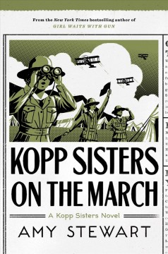 Kopp sisters on the march /  Amy Stewart. - Amy Stewart.