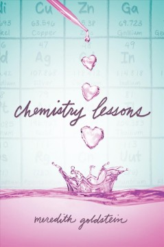 Chemistry lessons /  Meredith Goldstein. - Meredith Goldstein.