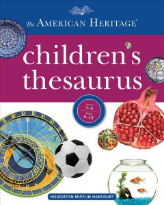 The American Heritage children's thesaurus /  by Paul Hellweg ; with the editors of the American Heritage dictionaries.