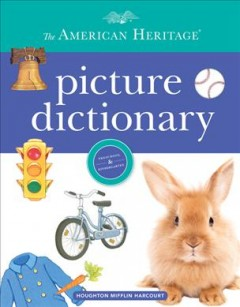 The American Heritage picture dictionary /  by the editors of the American Heritage Dictionaries ; illustrations by Maggie Swanson.