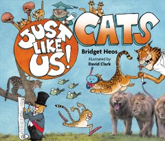 Cats /  by Bridget Heos ; illustrated by David Clark. - by Bridget Heos ; illustrated by David Clark.