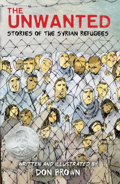 The unwanted : stories of the Syrian refugees / written and illustrated by Don Brown. - written and illustrated by Don Brown.