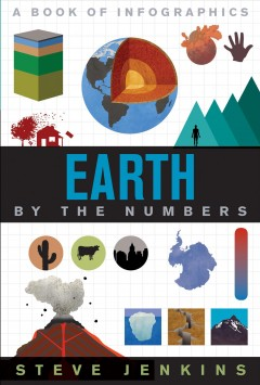 Earth : by the numbers / Steve Jenkins. - Steve Jenkins.