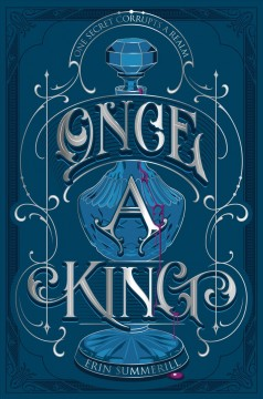 Once a king /  Erin Summerill. - Erin Summerill.