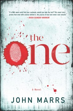 The One : a novel / John Marrs. - John Marrs.