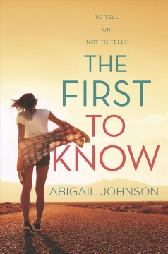 The first to know /  Abigail Johnson. - Abigail Johnson.