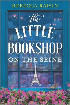 The little bookshop on the Seine /  Rebecca Raisin. - Rebecca Raisin.