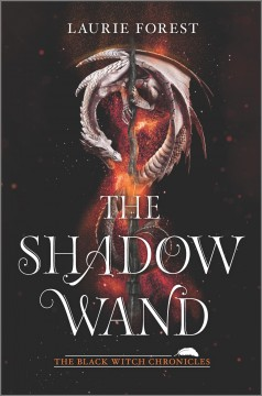 The shadow wand /  Laurie Forest. - Laurie Forest.