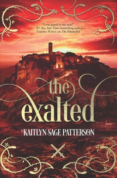 The exalted /  Kaitlyn Sage Patterson. - Kaitlyn Sage Patterson.